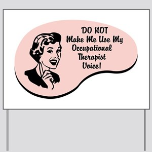 Occupational Therapist Voice Yard Sign