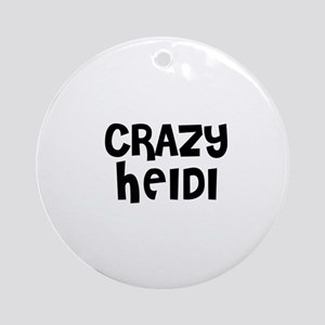 CRAZY HEIDI Ornament (Round)