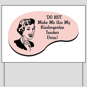 Kindergarten Teacher Voice Yard Sign
