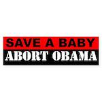 Save A Baby Abort Obama Bumper Sticker (10 pk)