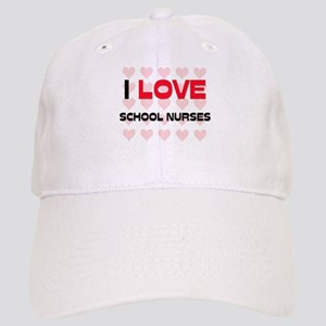 I LOVE SCHOOL NURSES Cap