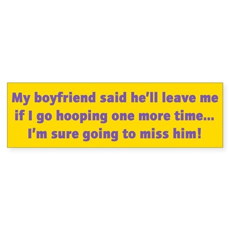 Hooping Bumper Sticker: My Boyfriend...