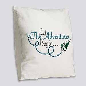Let the Adventures Begin Burlap Throw Pillow