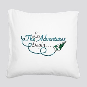 Let the Adventures Begin Square Canvas Pillow