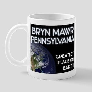 bryn mawr pennsylvania - greatest place on earth M