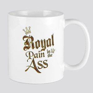Royal Pain in the Ass Mug