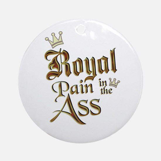 Royal Pain in the Ass Keepsake (Round)