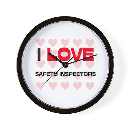 I LOVE SAFETY INSPECTORS Wall Clock