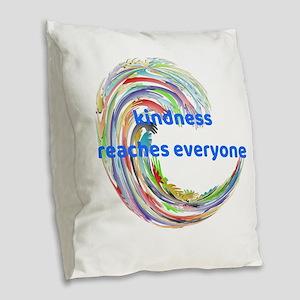 Kindness Reaches Everyone Burlap Throw Pillow