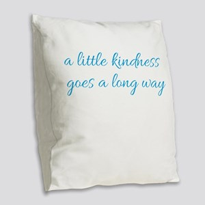 A little kindness goes a long Burlap Throw Pillow
