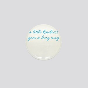 A little kindness goes a long way Mini Button