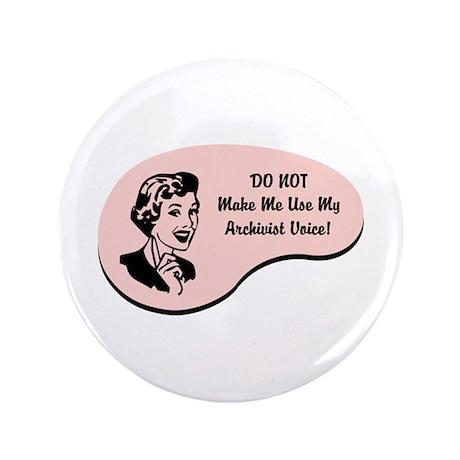 """Archivist Voice 3.5"""" Button"""