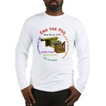 End the Fed Long Sleeve T-Shirt
