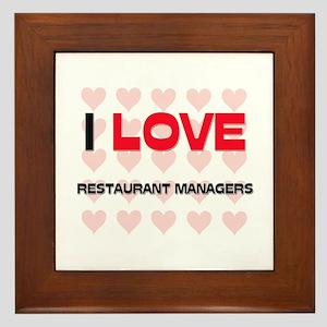 I LOVE RESTAURANT MANAGERS Framed Tile