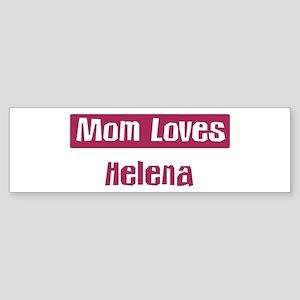 Mom Loves Helena Bumper Sticker