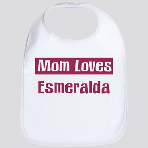 Mom Loves Esmeralda Bib