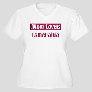 Mom Loves Esmeralda Women's Plus Size V-Neck T-Shi