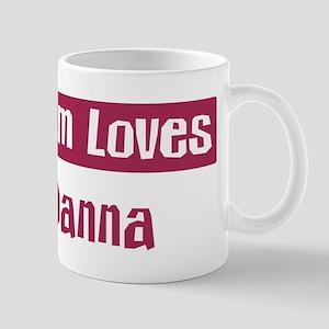 Mom Loves Danna Mug