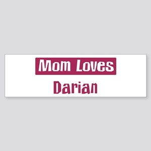 Mom Loves Darian Bumper Sticker