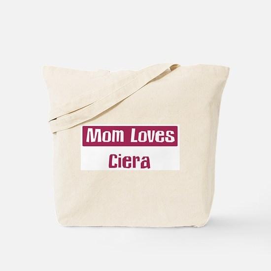 Mom Loves Ciera Tote Bag