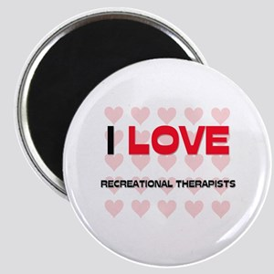 I LOVE RECREATIONAL THERAPISTS Magnet