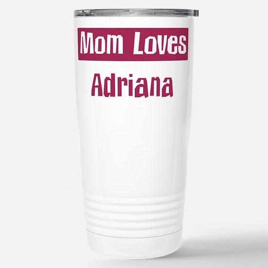 Mom Loves Adriana Stainless Steel Travel Mug