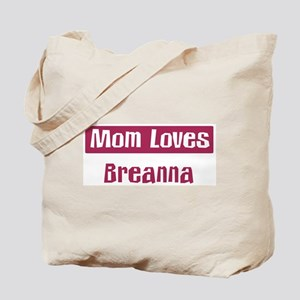 Mom Loves Breanna Tote Bag