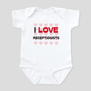 I LOVE RECEPTIONISTS Infant Bodysuit