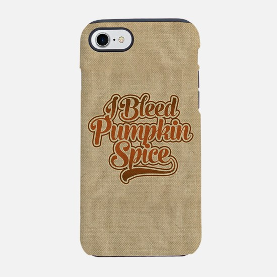I Bleed Pumpkin Spice iPhone 7 Tough Case