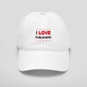 I LOVE PUBLISHERS Cap