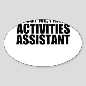 Trust Me, I'm An Activities Assistant Sticker