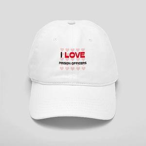 I LOVE PRISON OFFICERS Cap