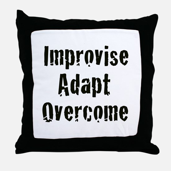 Improvise. Adapt. Overcome Throw Pillow