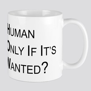 Is it Human - Mug