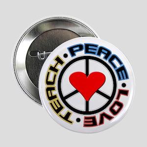 "Peace Love Teach 2.25"" Button"