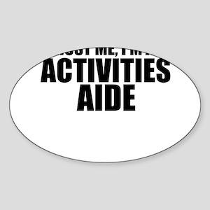 Trust Me, I'm An Activities Aide Sticker