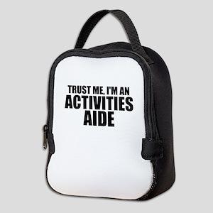 Trust Me, I'm An Activities Aide Neoprene Lunc