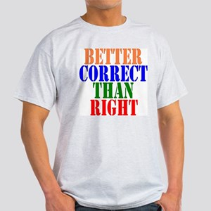 Better Correct Than Right Ash Grey T-Shirt