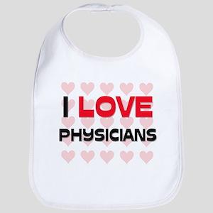 I LOVE PHYSICIANS Bib