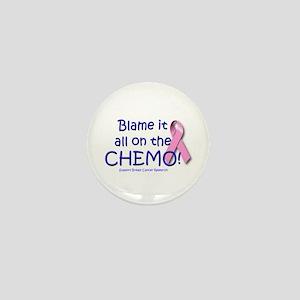 Blame it All On the Chemo! Mini Button