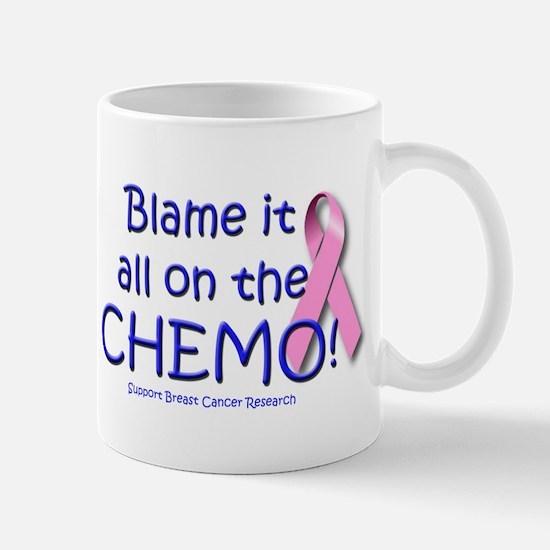 Blame it All On the Chemo! Mug