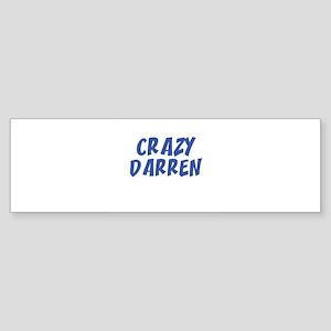CRAZY DARREN Bumper Sticker