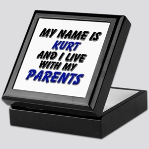my name is kurt and I live with my parents Keepsak