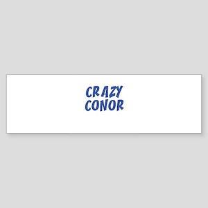 CRAZY CONOR Bumper Sticker