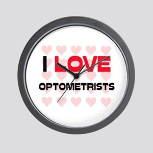 I LOVE OPTOMETRISTS Wall Clock