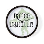 Dance Damn It! Wall Clock
