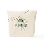 Dance Damn It! Tote Bag