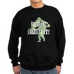 Dance Damn It! Sweatshirt (dark)