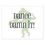 Dance Damn It! Small Poster