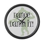 Dance Damn It! Large Wall Clock